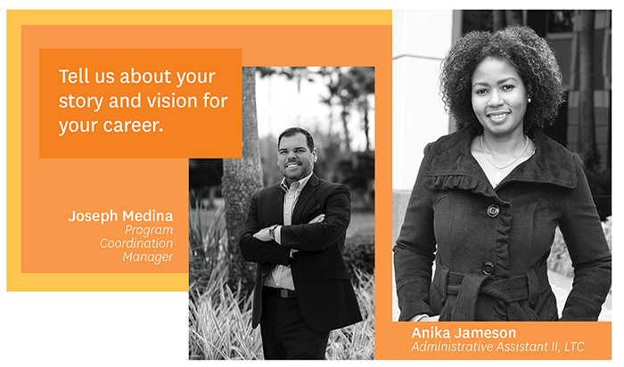 Tell us about your story and vision for your career. Joseph Medina, Program Coordination Manager. Anika Jameson, Administrative Assistant II, LTC.